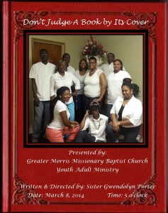 "Stage play: ""Don't Judge a Book by Its Cover"" @ Greater Morris Missionary Baptist Church"